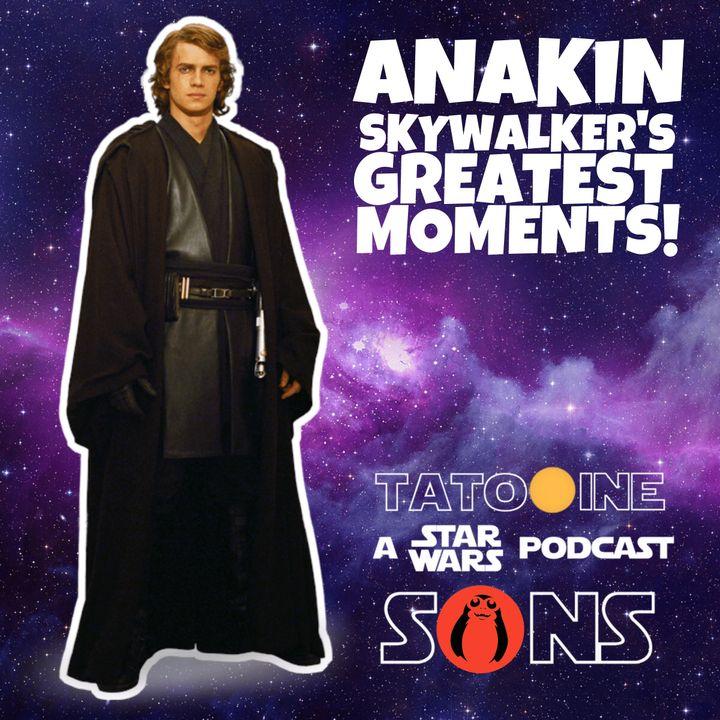 Anakin Skywalker's Best Moments!