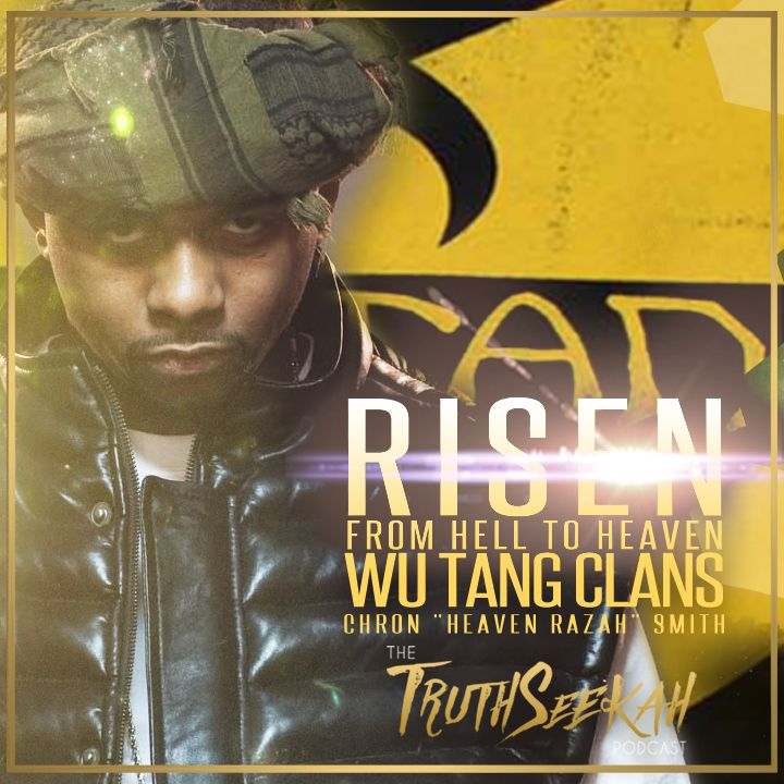 Risen From Hell To Heaven Chron Heaven Razah Smith Wu Tang Clan