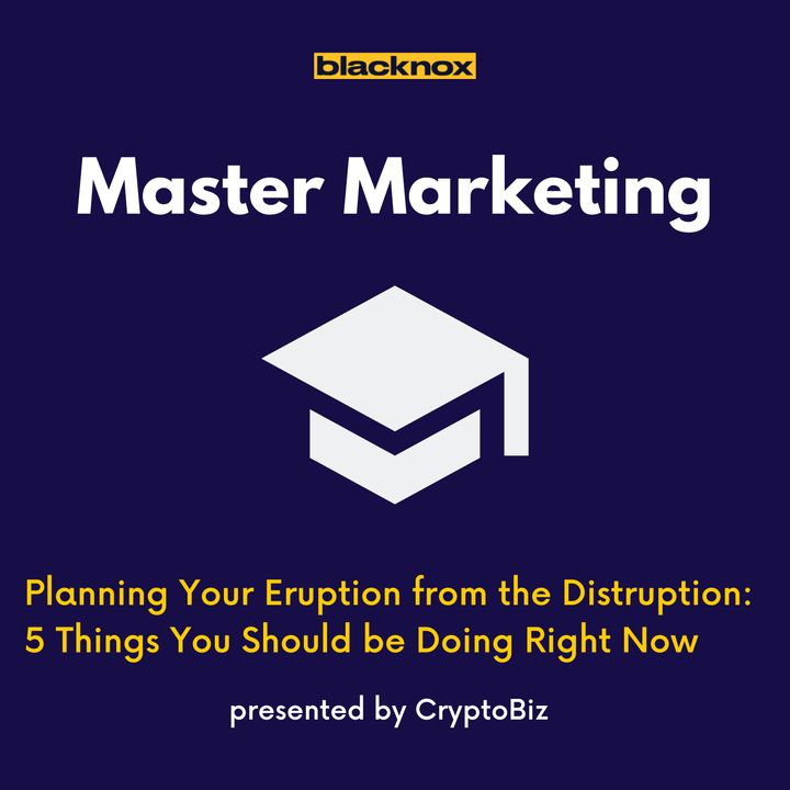 Master Marketing Ep 3   Planning Your Eruption from the Disruption: 5 Things You Should be Doing Now