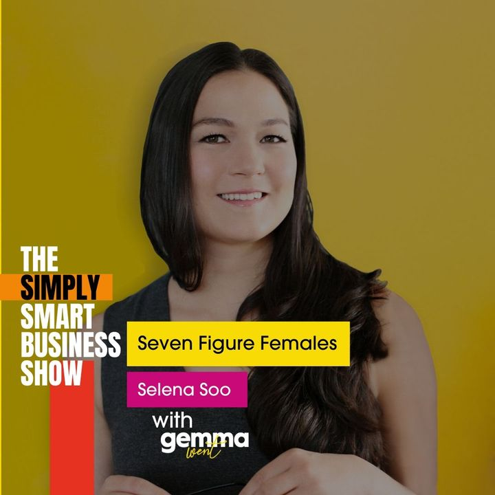 Seven Figure Females With Selena Soo