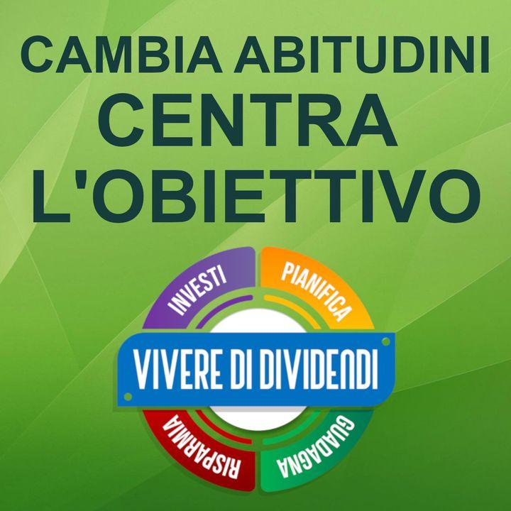 CAMBIA ABITUDINI RAGGIUNGI I TUOI OBIETTIVI DI VITA E FINANZIARI attiva i cicli positivi