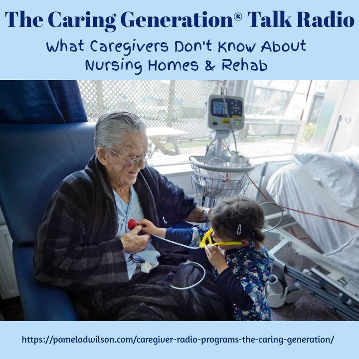 Nursing Homes & Rehab: What Caregivers Don't Know
