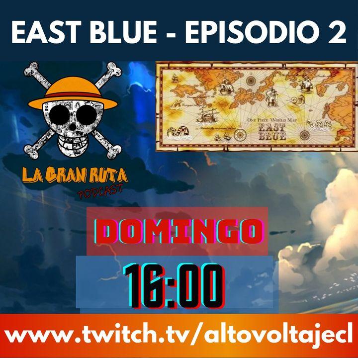 Episodio 1x02 - East Blue- Una conversación sobre la primera saga de One Piece