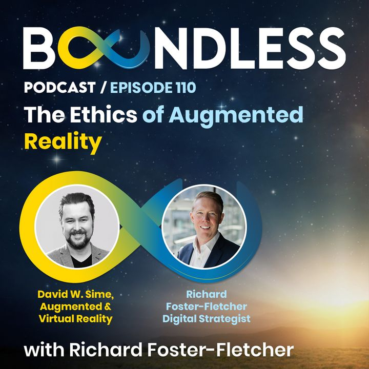 EP110: David W. Sime, Augmented & Virtual Reality Producer: The ethics of Augmented Reality