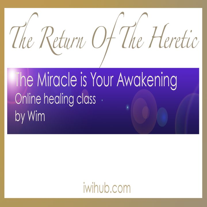 The Miracle is Your Awakening, Online Healing Class by Wim