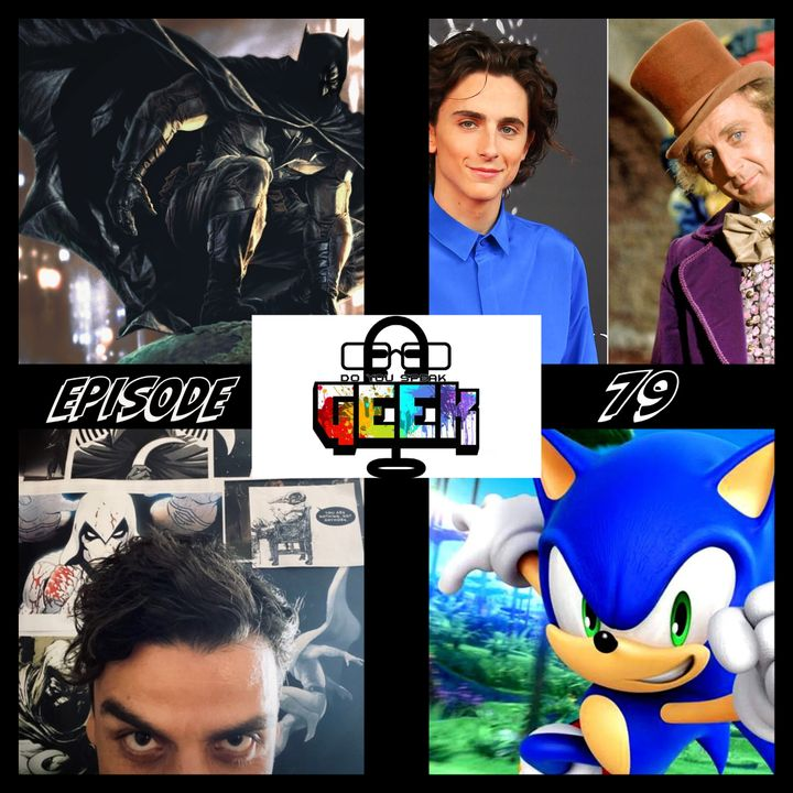 Episode 79 (Timothee Chalamet, Sonic The Hedgehog, Moon Knight, IGN Expo and more)