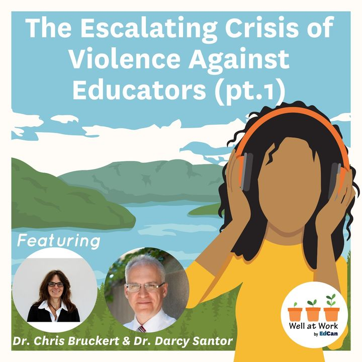 The Escalating Crisis of Violence Against Educators in Ontario ft. Chris Bruckert and Darcy Santor