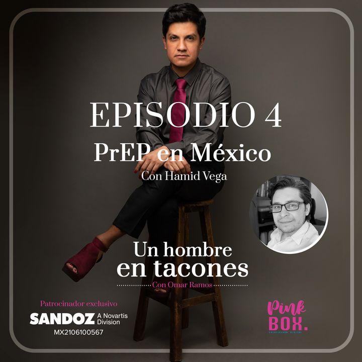 Ep 04 PrEP en México con Hamid Vega
