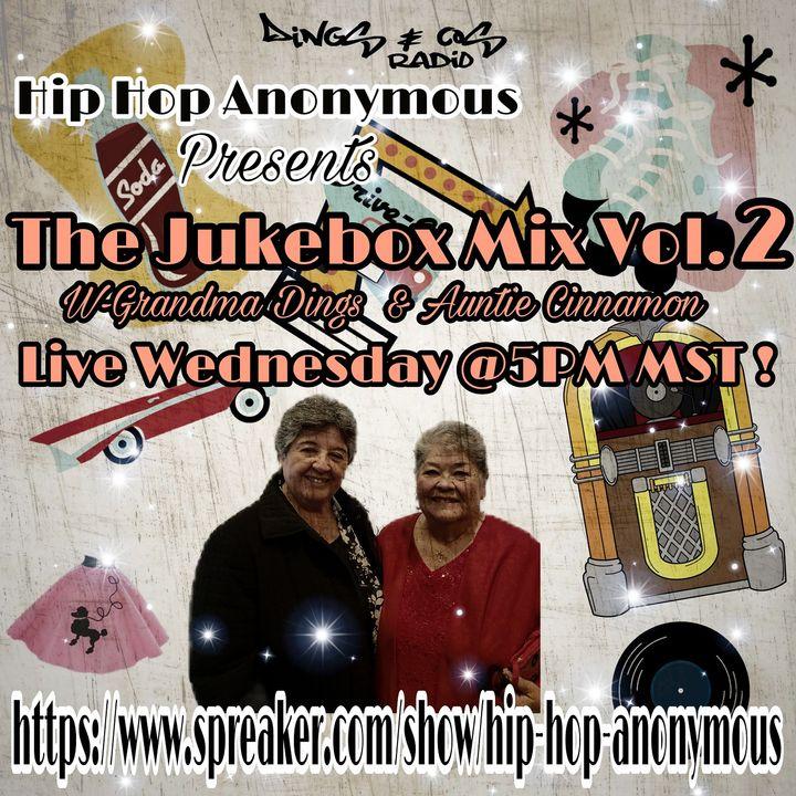 The Jukebox Mix Vol.2 Hosted By Grandma Dings & Auntie Cinnamon (6-20-18)