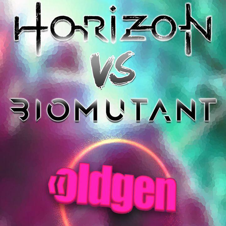 Old Gen PODCAST #19 - HORIZON VS BIOMUTANT