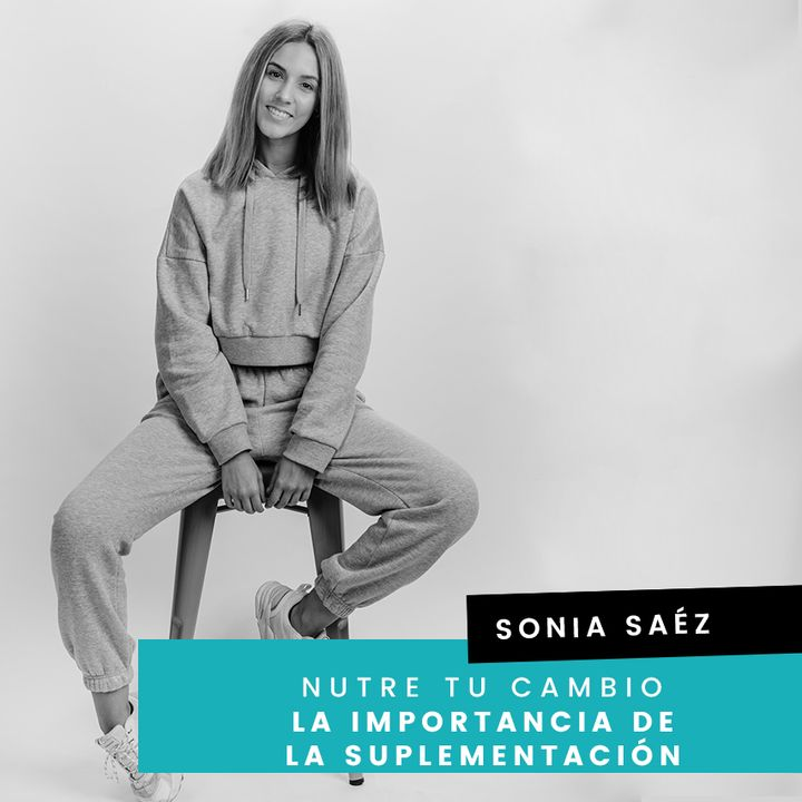 Cap. 22 - Sonia - La importancia de la suplementación