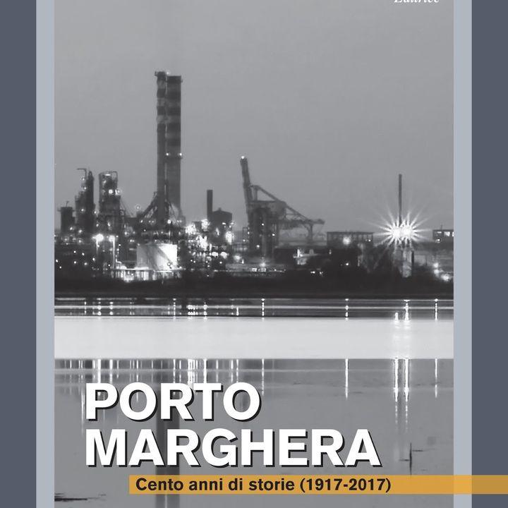 170407 - Porto Marghera - Cento anni di storie