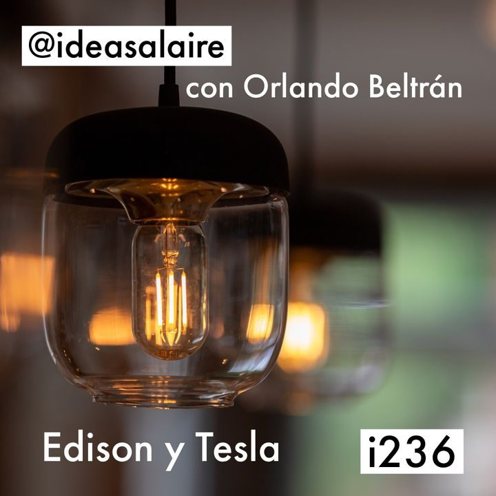 i236 Edison y Tesla con Orlando Beltrán