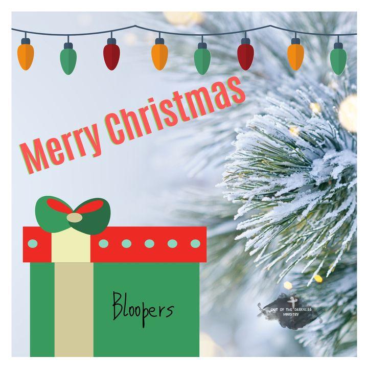 Merry Christmas Bonus Bloopers