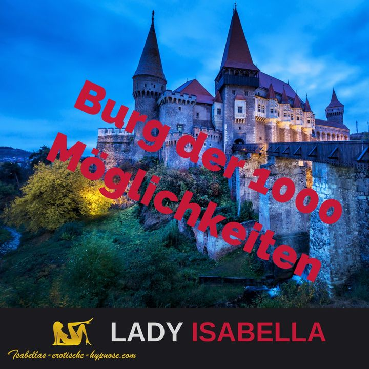 Erotische Hypnose - Burg der 1000 Möglichkeiten - Kostenlos by Lady Isabella