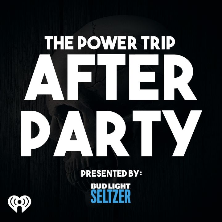 The Power Trip After Party