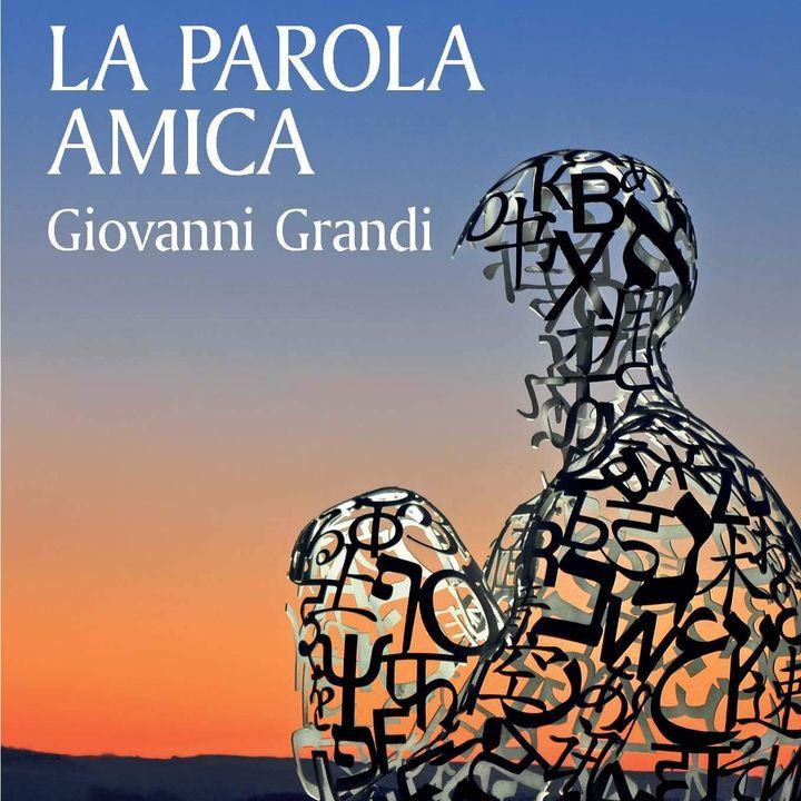 """Giovanni Grandi """"La parola amica"""""""