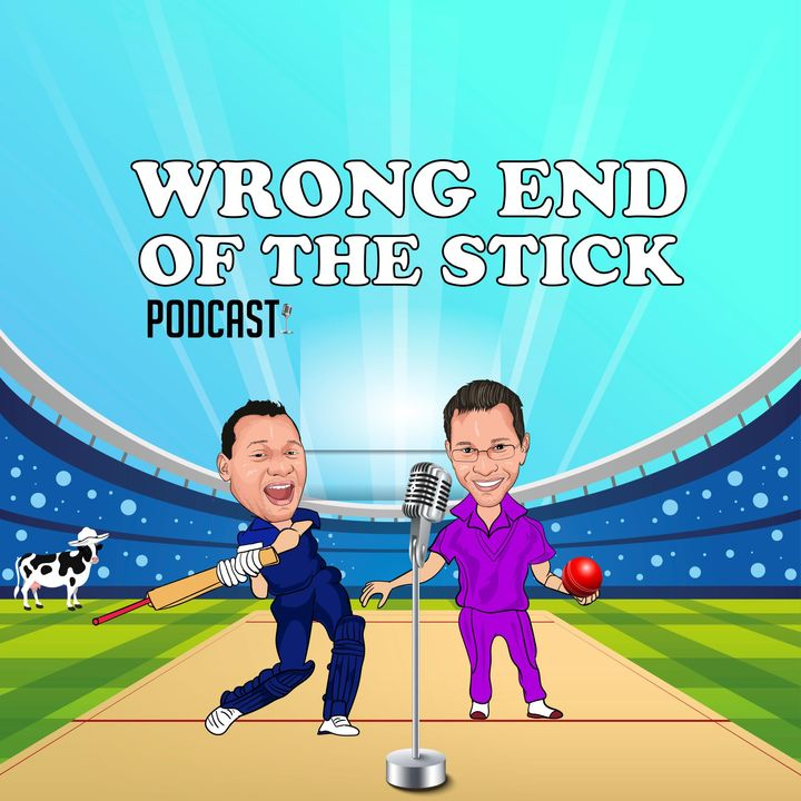 Wrong End of the Stick - A Cricket Pod