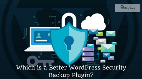 BlogVault V s BackUpBuddy - Which is a Better WordPress Security Backup Plugin