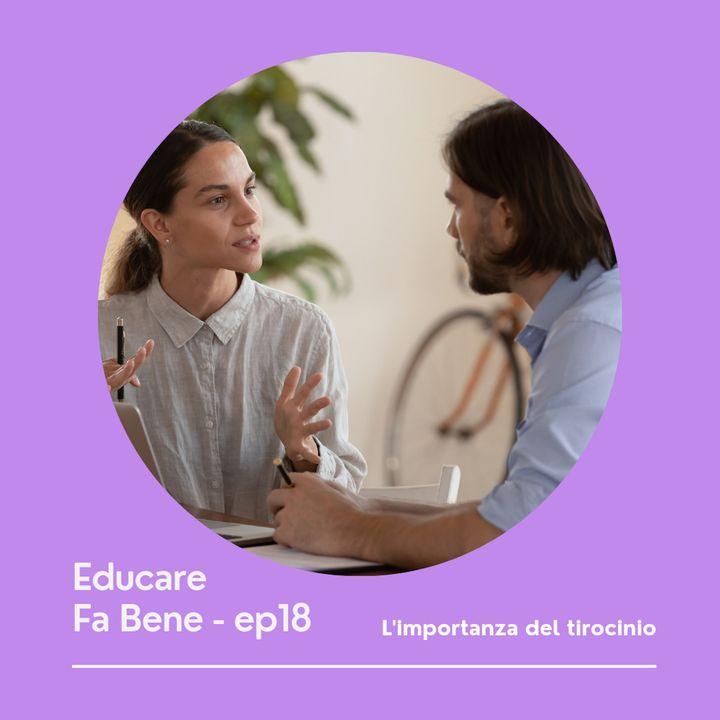 Educare Fa Bene - Ep. 18 - L'importanza del tirocinio