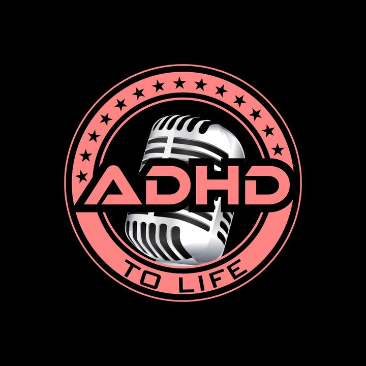 ADHD To Life | KHLOUT GOD | Episode #44