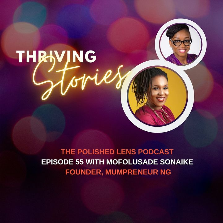 55: Thriving Stories With Mofolusade