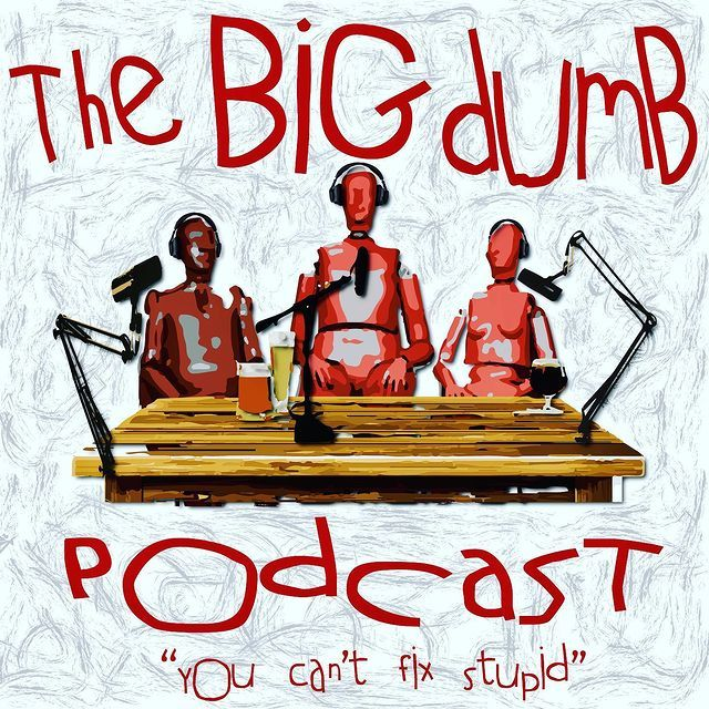 Ep.53 Meeting Of The Minds w/ The Big Dumb Podcast