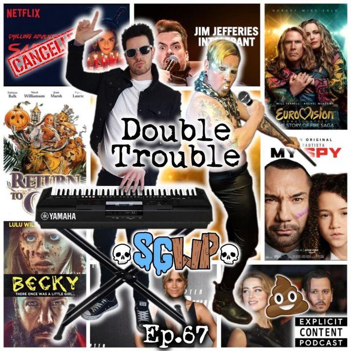 Ep 67 - Double Trouble