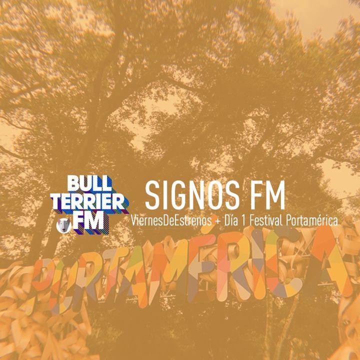 SignosFM #474 ViernesDeEstrenos + Día 1 Festival Portamérica