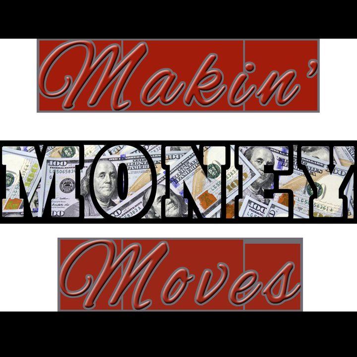 Makin' Money Moves