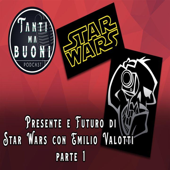 ep.5 - Presente e futuro di Star Wars con Emilio Valotti (parte uno)