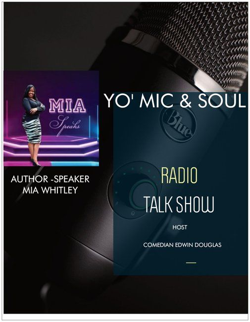 YO' MIC & SOUL RADIO TALK SHOW- AUTHOR -SPEAKER MIA WHITLEY