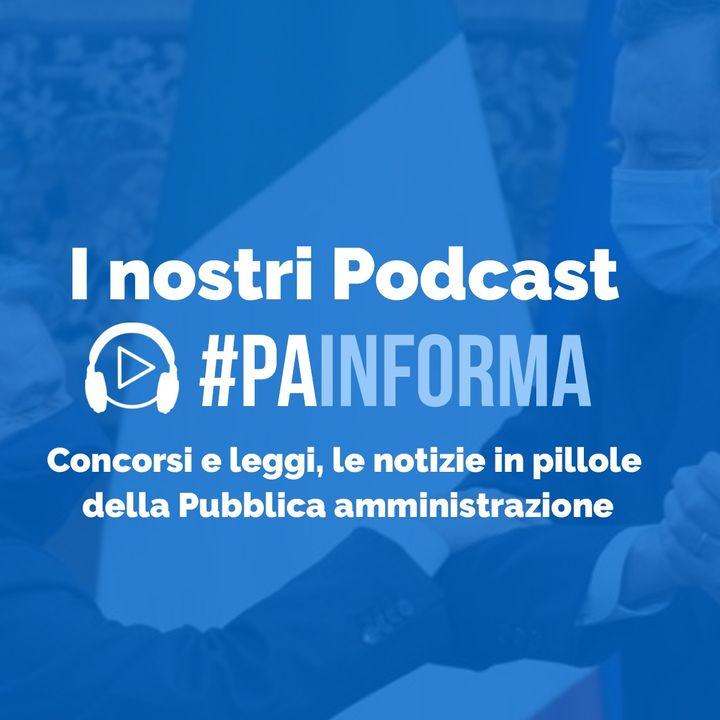 #PAinforma - Le notizie in pillole dalla Pubblica amministrazione