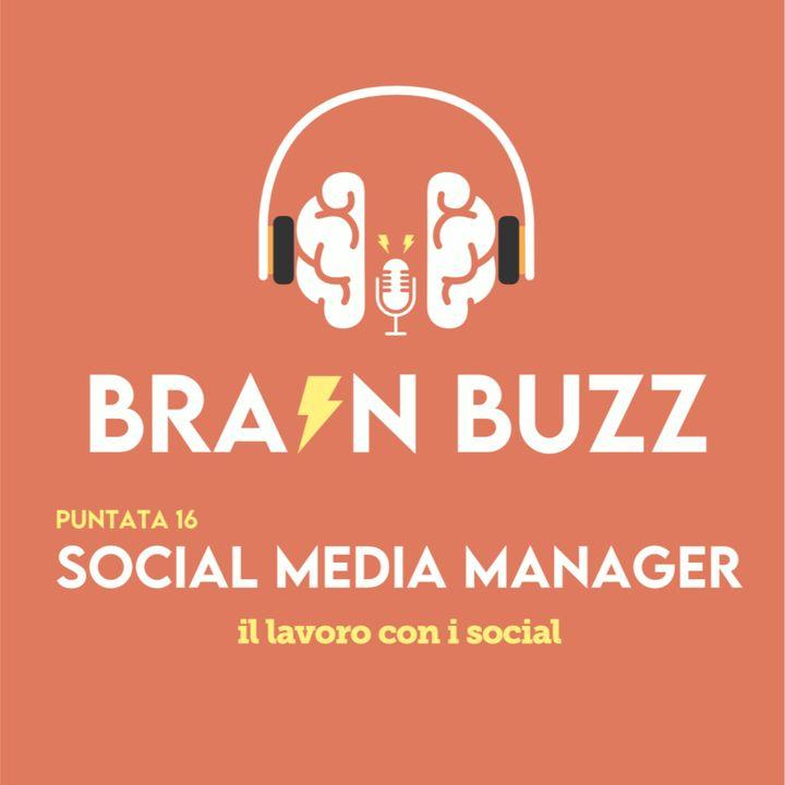 Brain Buzz - P16 - Social Media Manager: il lavoro con i social