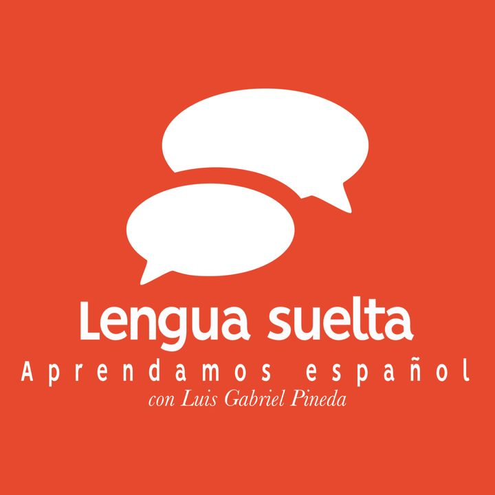 Lengua Suelta – Aprendamos español
