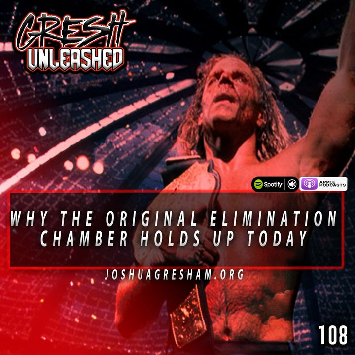 Why the Original Elimination Chamber is STILL Good Today, AEW Barbed Wire Exploding Death Match, Adam Cole Heel Turn and more | 108