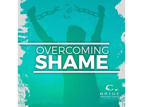 Overcoming Shame Part 1