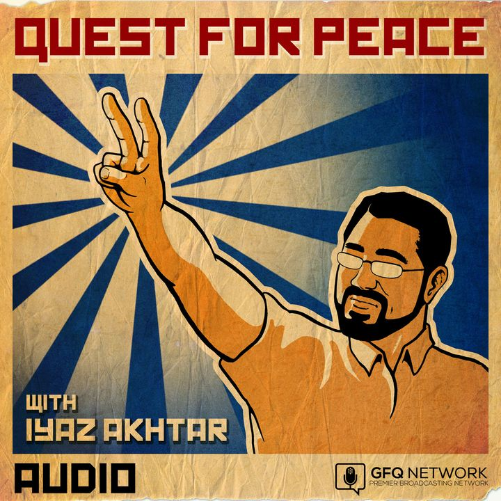 Quest For Peace with Iyaz Akhtar