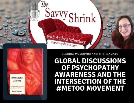 Psychopathy Awareness and #MeToo with Claudia Moscovici and Titti Damato