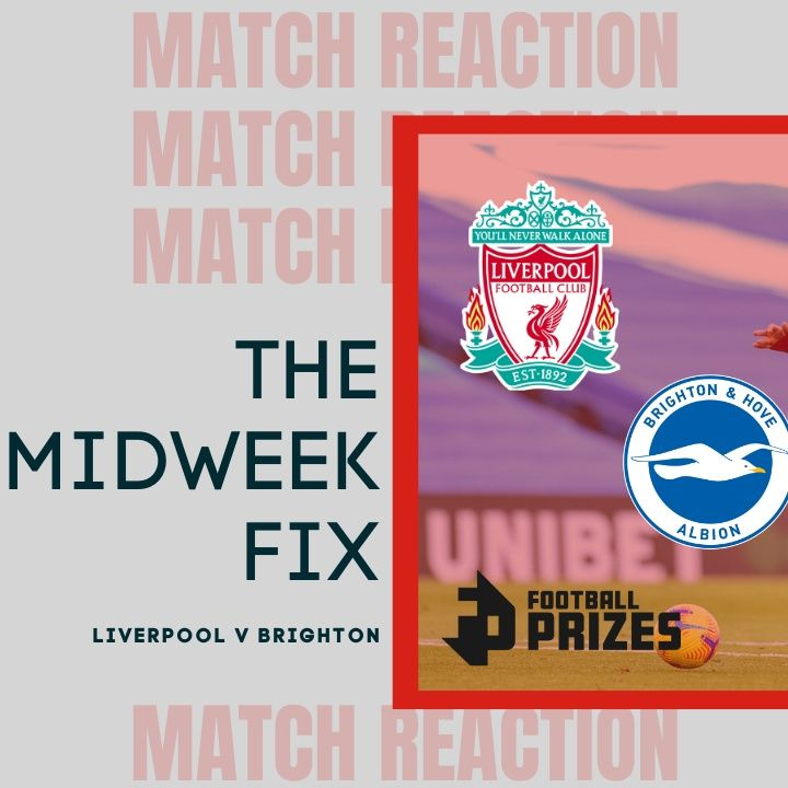 Awful Awful Liverpool | Midweek Fix
