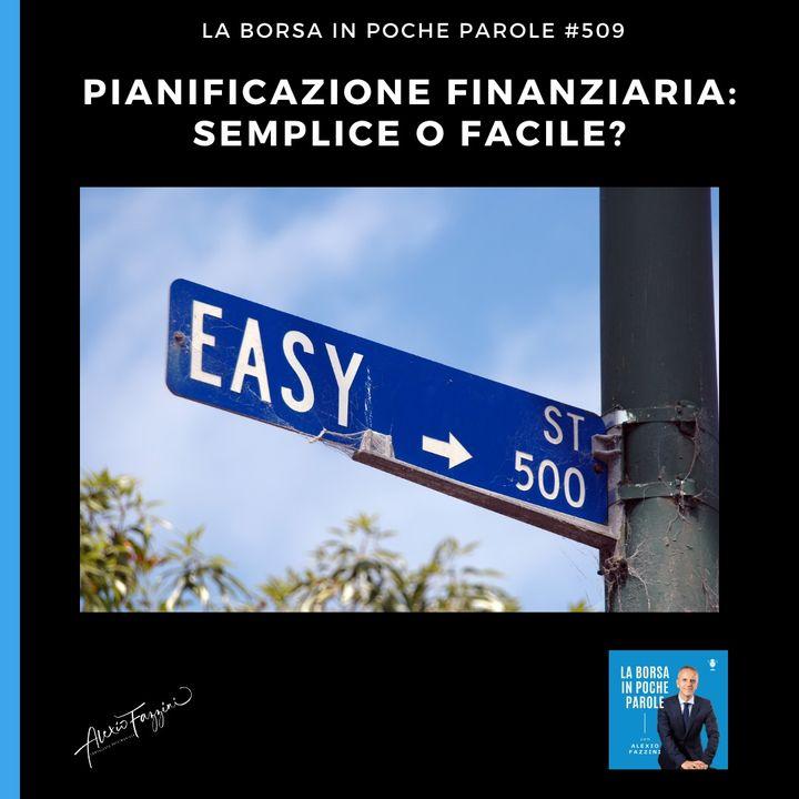 La Borsa in poche parole - #510 - Pianificazione finanziaria: semplice o facile?