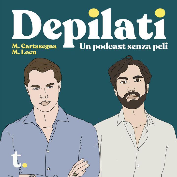 Depilati - EP 10 - 4 Dicembre 2020