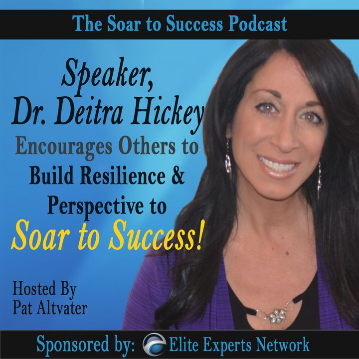 Speaker Dr. Deitra Hickey Encourages Others to Build Resilience and Perspective In Order to Soar to Success