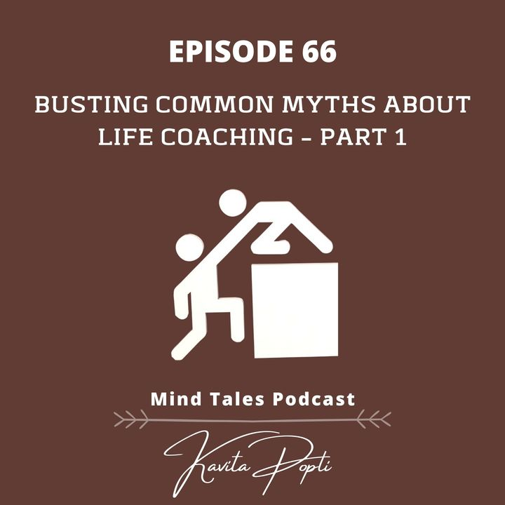Episode 66 - Busting myths of life coaching Part 1