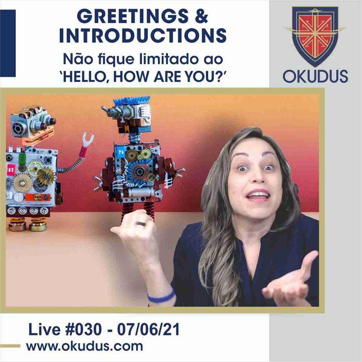 #030 - Não fique limitado ao 'Hello, how are you -   'Greetings & Introductions'