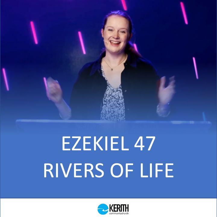 Ezekiel 47 - Rivers of Life - Hannah Heather - Sunday 11th April 2021
