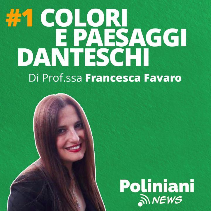 """#1 """"Colori e paesaggi danteschi"""" di Prof.ssa Francesca Favaro"""