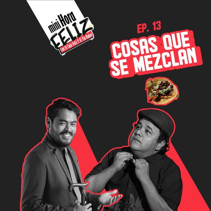 Mini Hora Feliz 13: Cosas que se mezclan en vivo desde Campeche