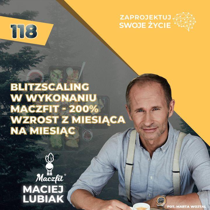 Maciej Lubiak-gigantyczne wzrosty, nowe rynki-blitzscaling w wykonaniu Maczfit