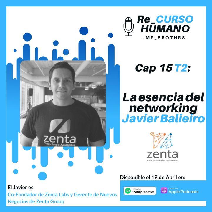 E15_T2 Javier Balieiro - La Esencia del Networking